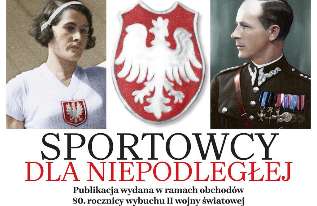 """""""Sportowcy dla Niepodległej"""". Nowa publikacja przypomina mistrzów zasłużonych w czasie II wojny światowej"""